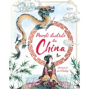 Povesti ilustrate din China (Usborne)