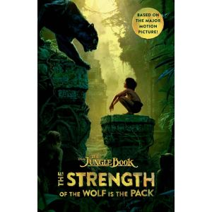 The Jungle Book: The Strength of the Wolf is the Pack